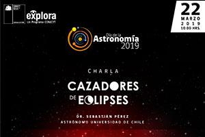 """Charla: """"Cazadores de Eclipses"""" , Taller: """"Recreo Espacial"""""""